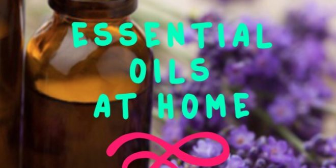 Tips For Essential Oils In Your Home Lushes Curtains Blog